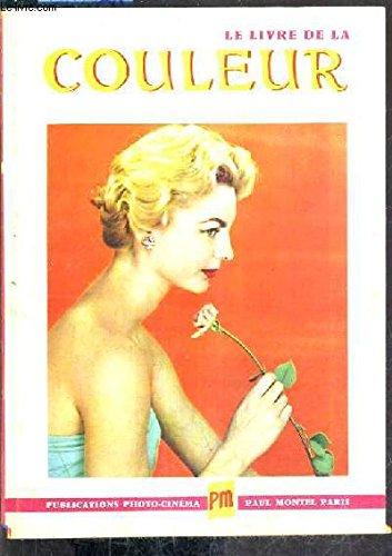 Lucien Lorelle. Le Livre de la couleur en photo et en cinéma