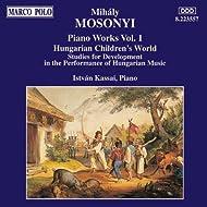 Mosonyi: Hungarian Children's World / Piano Studies