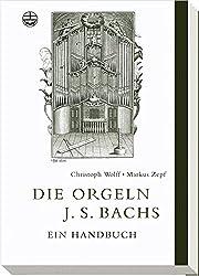 Die Orgeln J. S. Bachs: Ein Handbuch. Edition Bach-Archiv