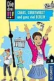 Die drei !!!, Chaos, Currywurst und ganz viel Berlin (drei Ausrufezeichen) (German Edition)
