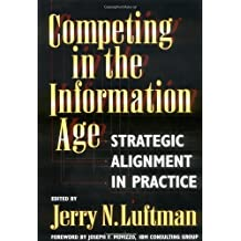 Competing in the Information Age: Strategic Alignment in Practice