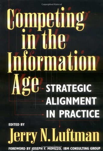 Competing in the Information Age: Strategic Alignment in Practice (English Edition)