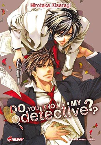 Do you know my detective ? par Kisaragi Hirotaka