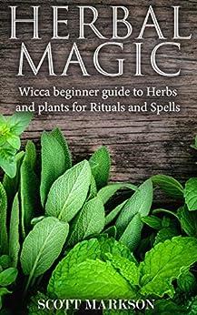 Descargar PDF Herbal Magic: Wicca Beginner guide to Herbs