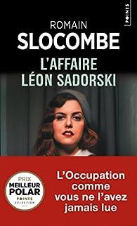L'Affaire Léon Sadorski par Romain Slocombe
