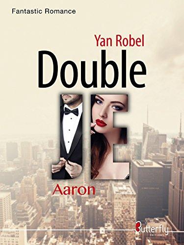 Double JE: Aaron (Romance fantastique) par Yan Robel