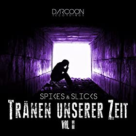 Spikes &Slicks-Tränen Unserer Zeit Vol.2