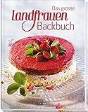 Das grosse Landfrauen-Backbuch