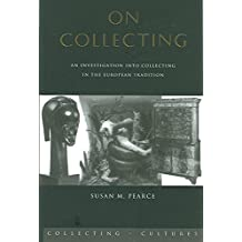 [On Collecting: An Investigation into Collecting in the European Tradition] (By: Susan M. Pearce) [published: June, 1999]