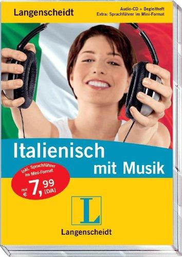 Langenscheidt Italienisch mit Musik - Audio-CD mit Begleitheft und Mini-Sprachführer (Langenscheidt mit Musik)