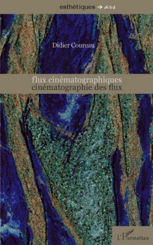 Livre gratuits en ligne Flux cinématographiques, cinématographie des flux pdf