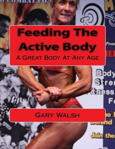 Bodymagic - A Great Body At Any Age: Feeding The Active Body por Mr Gary Walsh