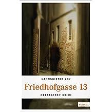 Friedhofsgasse 13 (Oberbayern Krimi, Band 5)
