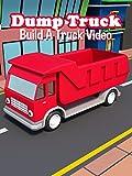 Dump Truck - Build A Truck Video
