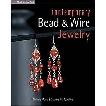 Contemporary Bead and Wire Jewelry (Lark Jewelry Book) (Lark Jewelry Books)