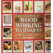 The Encyclopedia of Woodworking Techniques by Jeremy Broun (1993-10-14)