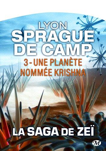 Une planète nommée Krishna: La Saga de Zeï, T3 par Lyon Sprague De Camp