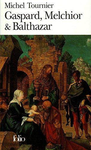Gaspard, Melchior & Balthazar (Folio t. 1415) par Michel Tournier