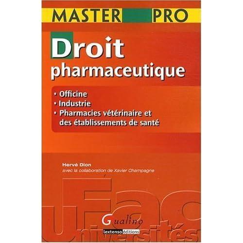 Droit pharmaceutique : Officine, industrie, pharmacies vétérinaire et des établissements de santé de Hervé Dion (2 décembre 2008) Broché