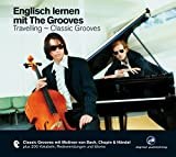 Englisch lernen mit The Grooves: Travelling - Classic Grooves.Classic Grooves mit Motiven von Bach, Chopin & Händel / Audio-CD mit Booklet (The Grooves digital publishing)