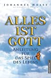 Alles ist Gott by Johannes Holey (2005-01-31) - Johannes Holey;Hannelore H. Dietrich