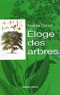 Eloge des arbres - Andrée Corvol-Dessert