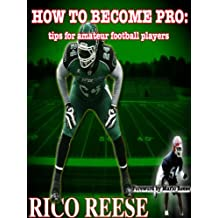 How to Become Pro: Tips for Amateur Football Players (English Edition)
