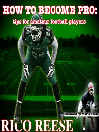 How to Become Pro: Tips for Amateur Football Players (English Edition) por Rico  Reese