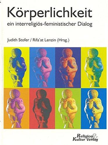 Körperlichkeit - ein feministisch-interreligiöser Dialog