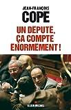 Un député, ça compte énormément ! : Quand le parlement s'éveille (ESSAIS DOC.) (French Edition)