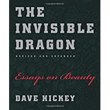 The Invisible Dragon – Essays on Beauty, Revised and Expanded