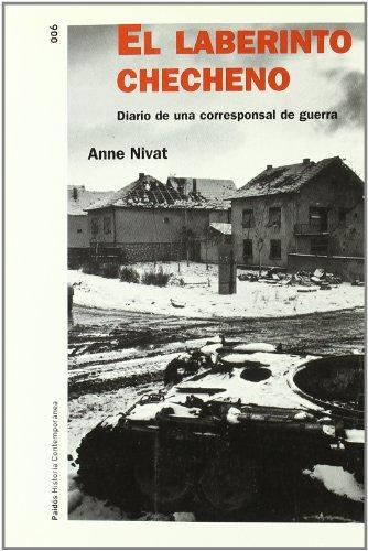Laberinto Checheno, El. Diario de Una Corresponsal de Guerra por Anne Nivat