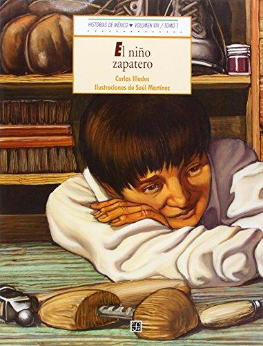 Historias de Mexico. Volumen VIII: Mexico Independiente, Tomo 1: El Nino Zapatero / Tomo 2: Campamento En Zitacuaro: 8