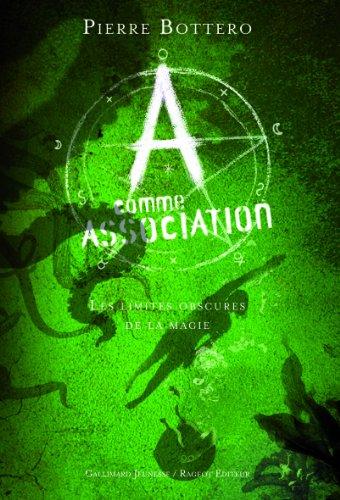A comme Association (2) : Les limites obscures de la magie