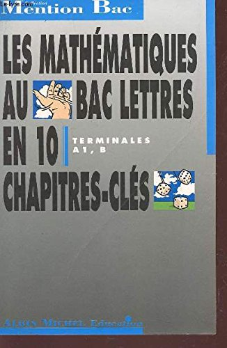 Les Mathématiques au BAC Lettres : terminales A1, B