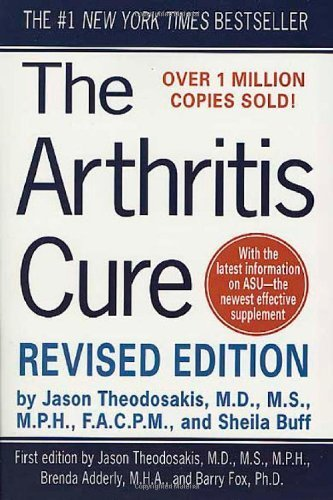 The Arthritis Cure: The Medical Miracle That Can Halt, Reverse, And May Even Cure Osteoarthritis by Jason Theodosakis, Sheila Buff, Barry Fox (2003) Mass Market Paperback