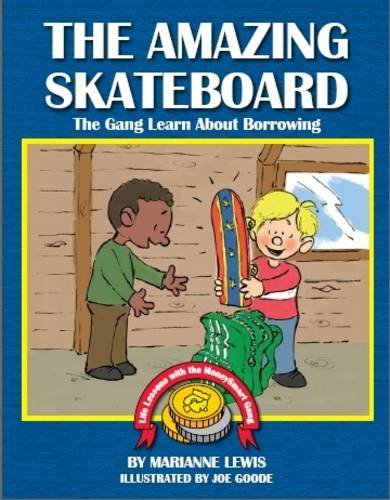 The Amazing Skateboard: The Gang Learn About Borrowing par Marianne Lewis