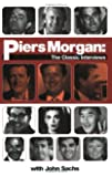 Piers Morgan: The Classic Interviews