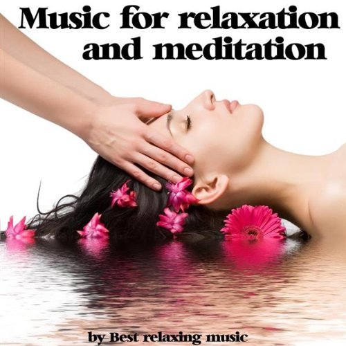 Music for Relaxation and Medit...