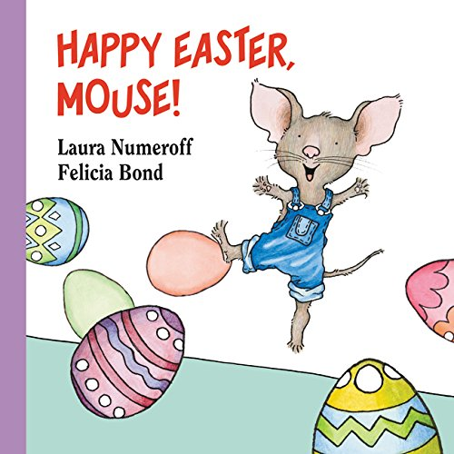Happy Easter, Mouse! (If You Give...) por Laura Numeroff