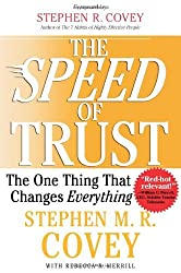 The SPEED of Trust: The One Thing that Changes Everything by Stephen M.R. Covey (2006-10-17)