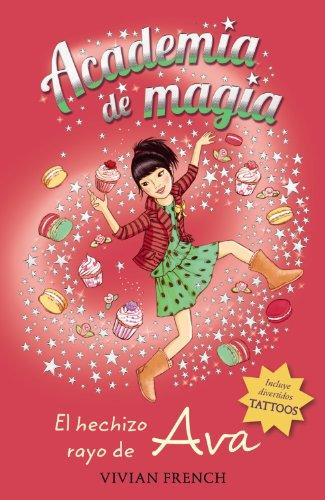 Academia De Magia 4. El Hechizo Rayo De Ava (Libros Para Jóvenes - Libros De Consumo - Academia De Magia)