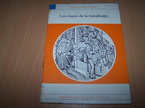 Les etapes de la metallurgie (themes de la vie quotidienne) - 1974