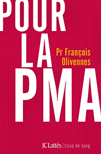 Pour la PMA par Pr François Olivennes