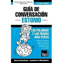 Guía de Conversación Español-Estonio y vocabulario temático de 3000 palabras