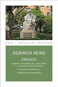 Ensayos. Sobre la historia de la religión y la filosofía en Alemania / La escuela romántica / Espíritus elementales par Heinrich Heine