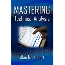 Mastering Technical Analysis: Smarter, Simpler Ways to Trade the Markets (English Edition)