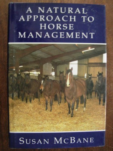 A Natural Approach to Horse Management por Susan McBane