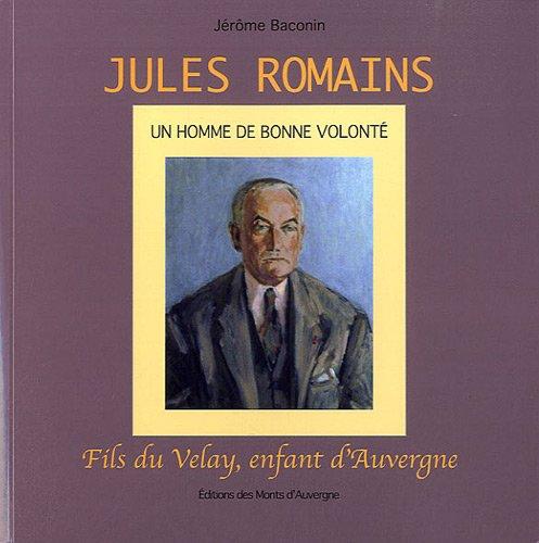 Jules Romains : Un homme de bonne volonté