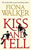 Kiss and Tell by Fiona Walker(2011-06-21) - Fiona Walker